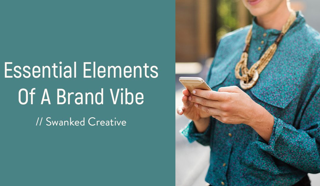Essential Elements Of A Brand Vibe