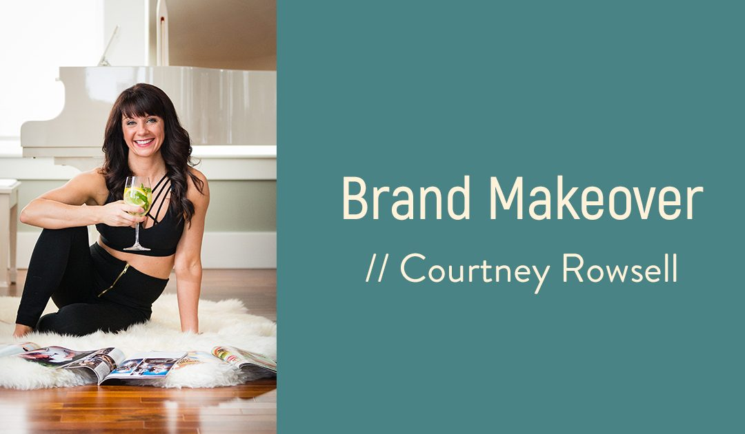 Brand Makeover Courtney Rowsell