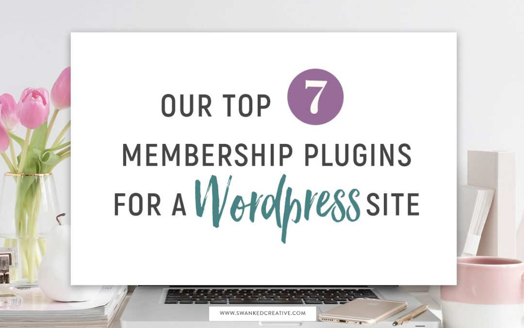 Our Top 7 Membership Plugins For WordPress