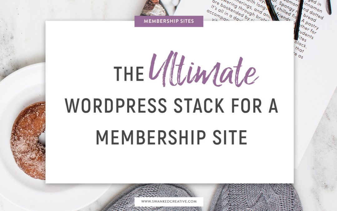 The Ultimate WordPress Stack for a Membership Site