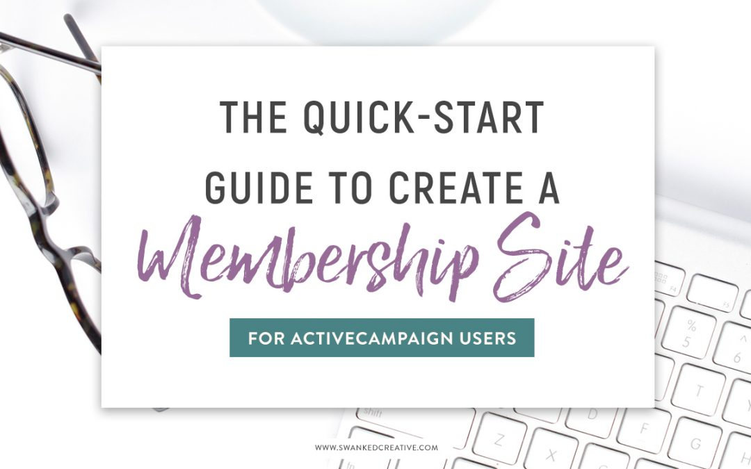 The Quick Start Guide To Create A Membership Site For ActiveCampaign Users